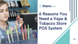 6 Benefits of Using POS Software for Vape Store Management