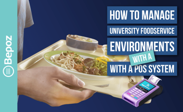 How to Manage University Foodservice with a POS System