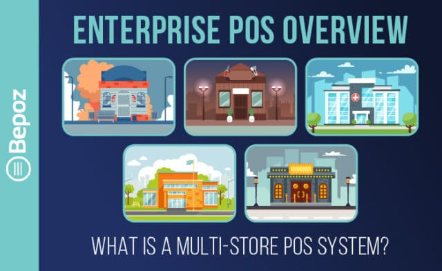 Enterprise POS Overview - What Is a Multi-Store POS System?