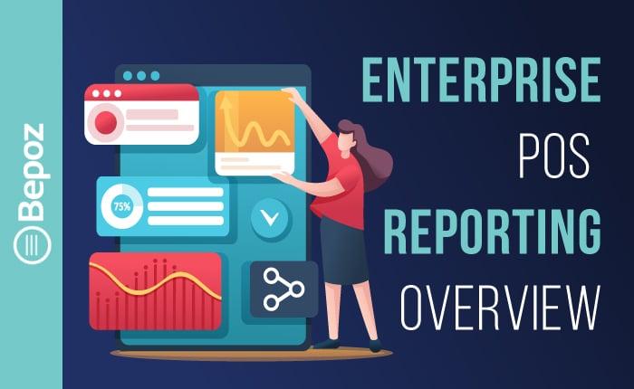 971162 BEPOZEnterprisePOSReportingOverviewV2 020821 - Enterprise POS Reporting Overview
